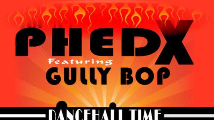 Phed X feat. Gully Bop - Dancehall Time (RMX) [2/17/2015]