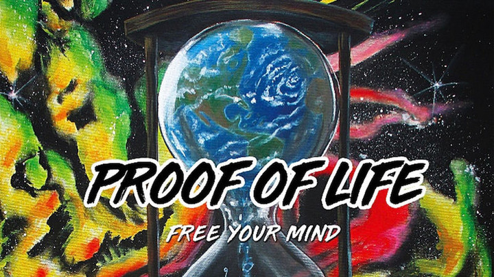 Proof Of Life - Free Your Mind (Full Album) [10/26/2018]