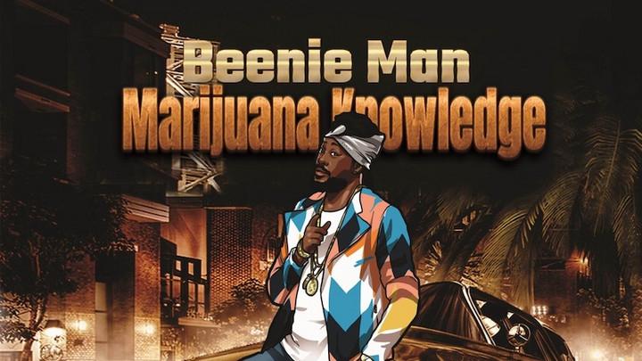 Beenie Man - Marijuana Knowledge [7/14/2021]
