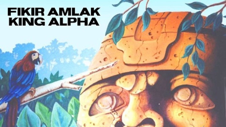 Fikir Amlak & King Alpha - Olmec Head [7/19/2019]