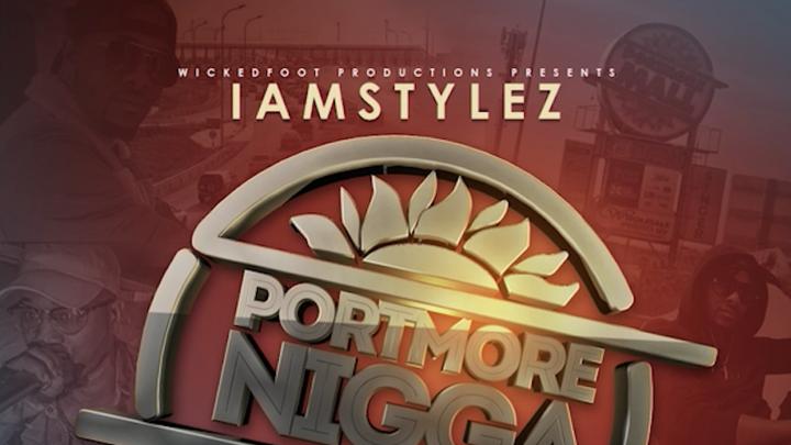 IamStylezMusic - Portmore Nigga [4/8/2018]