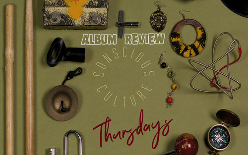 Album Review: Conscious Culture - Thursdays