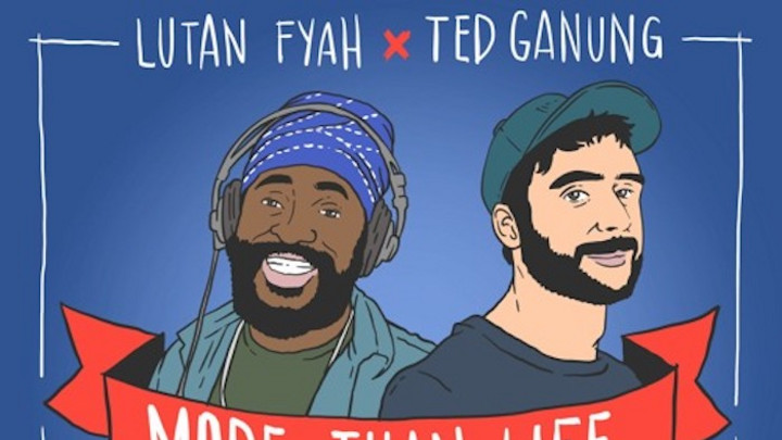 Lutan Fyah & Ted Ganung - More Than Life [5/8/2020]