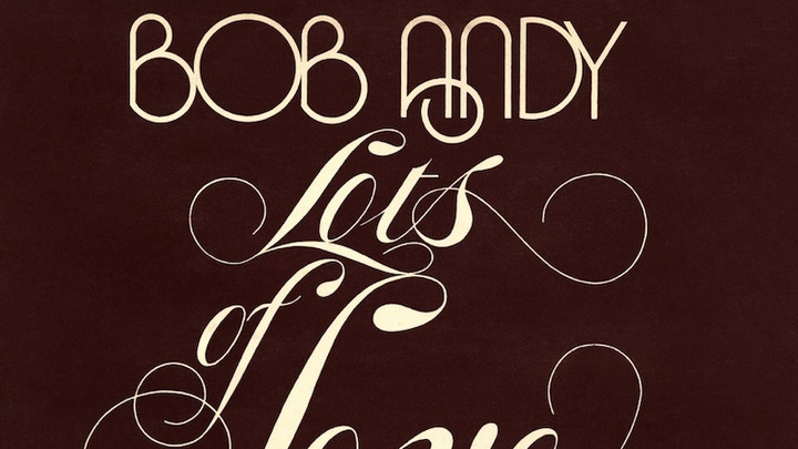 Bob Andy - Lots Of Love And I (Full Album) [7/1/1977]
