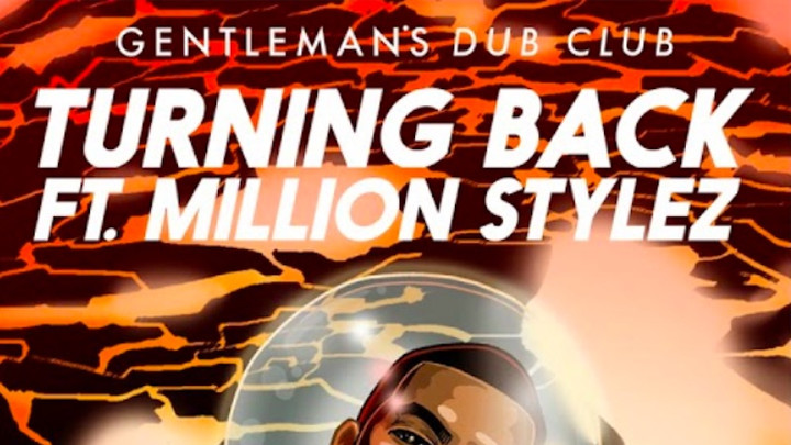 Gentleman's Dub Club feat. Million Stylez - Turning Back [12/7/2018]