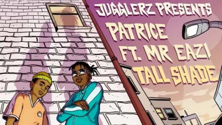 Patrice feat. Mr Eazi - Tall Shade [3/20/2020]