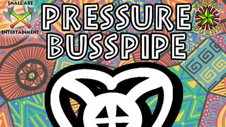 Pressure Busspipe - Love Me [5/14/2021]