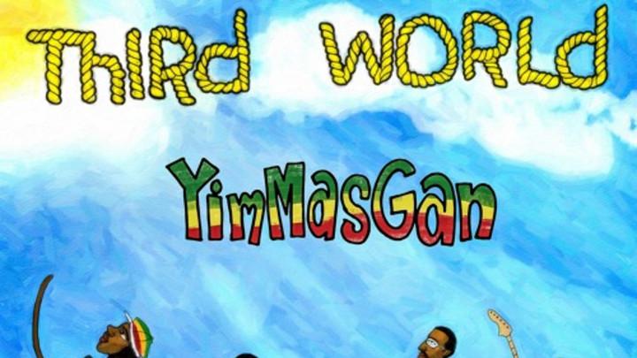 Third World - Yim Mas Gan (Let Him Be Praised) [6/4/2015]