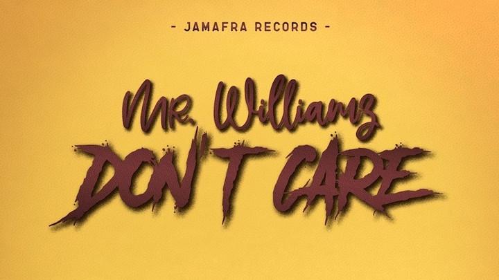 Mr. Williamz - Don't Care [1/3/2020]