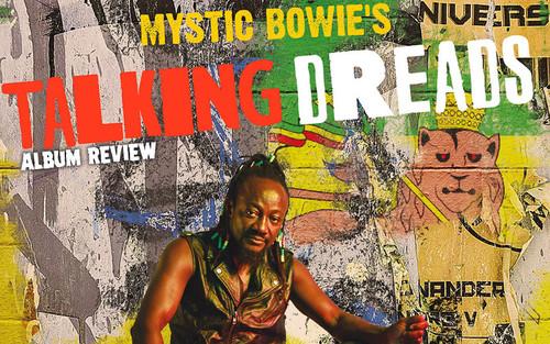 Album Review: Mystic Bowie's Talking Dreads