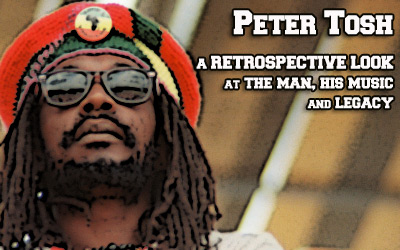 Peter Tosh – A Retrospective Look At The Man, His Music & Legacy