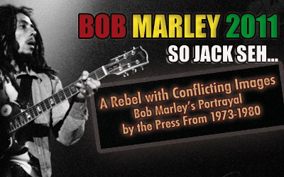 Bob Marley: A Rebel with Conflicting Images [So Jack Seh... Special Edition]