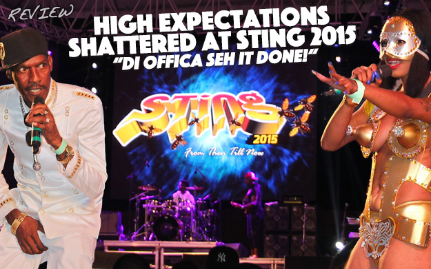 High Expectations Shattered at Sting 2015 - Di Offica Seh It Done!