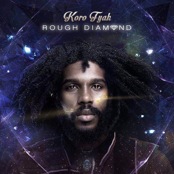 Koro Fyah - Rough Diamond EP