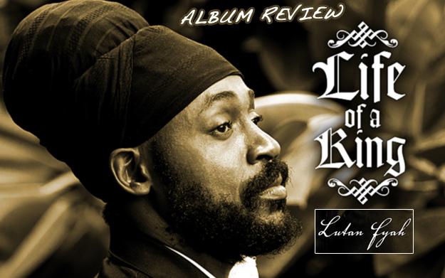 Album Review: Lutan Fyah - Life Of A King