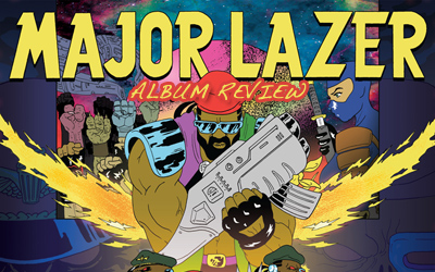 Album Review: Major Lazer - Free The Universe