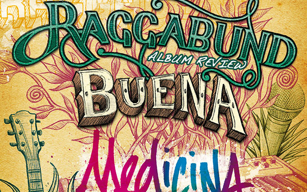 Album Review: Raggabund - Buena Medicina