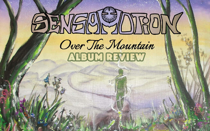 Album Review: Sensamotion - Over The Mountain