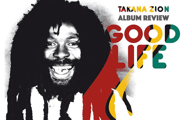 Album Review: Takana Zion – Good Life