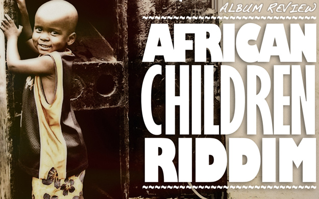 Review: African Children Riddim