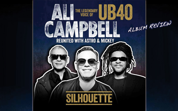 Album Review: The Legendary Voice of UB40 Ali Campbell reunited with Astro & Mickey – Silhouette