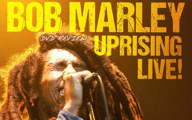 Review: Bob Marley - Uprising Live!