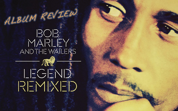 Album Review: Bob Marley & The Wailers - Legend Remixed