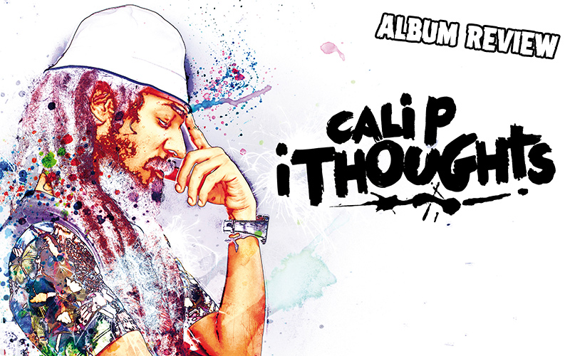 Album Review: Cali P - i Thoughts