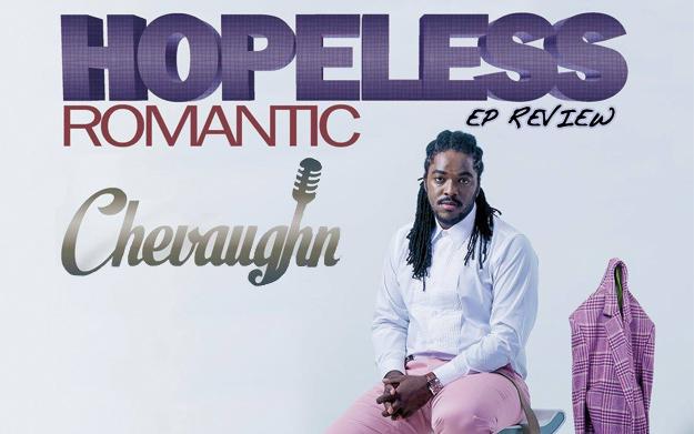 Review: Chevaughn - Hopeless Romantic EP