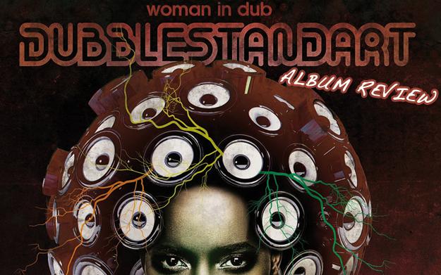 Album Review: Dubblestandart - Woman In Dub