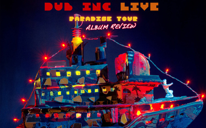 Album & DVD Review: Dub Inc – Live Paradise Tour At L'Olympia