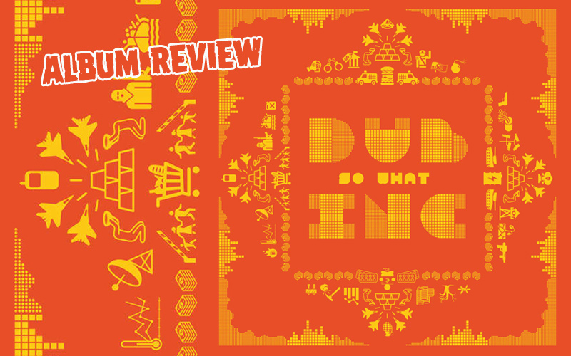 Album Review: Dub Inc – So What