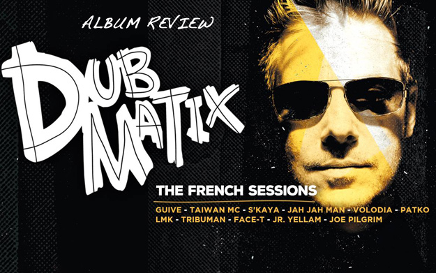 Album Review: Dubmatix – The French Sessions
