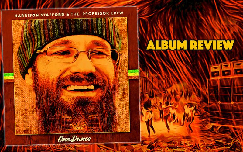 Album Review: Harrison Stafford & The Professor Crew – One Dance