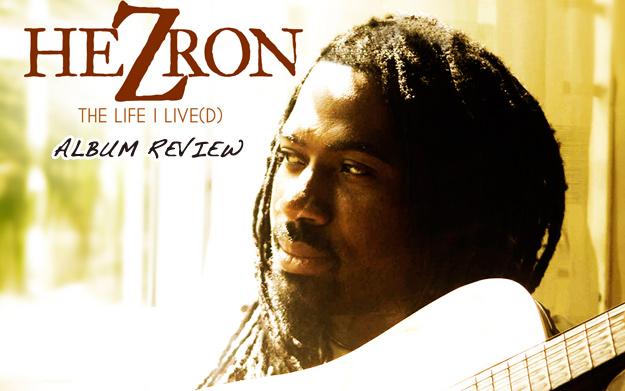 Album Review: Hezron – The Life I Live(d)