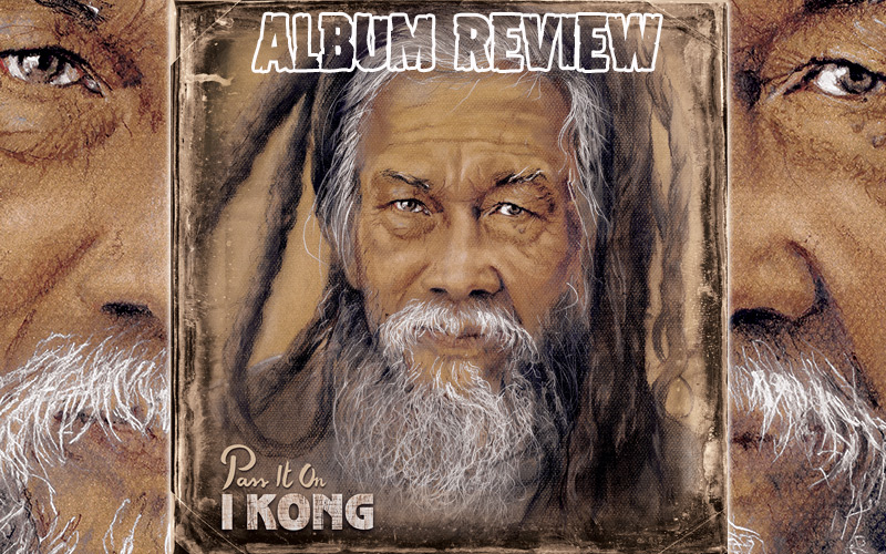 Album Review: I Kong - Pass It On