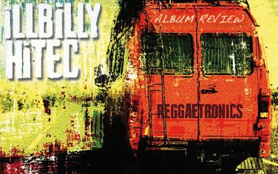 Album Review: iLLBiLLY HiTEC - Reggaetronics