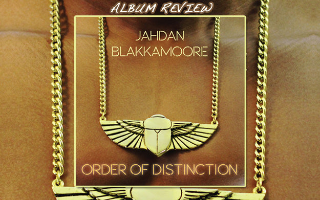 Album Review: Jahdan Blakkamoore – Order Of Distinction