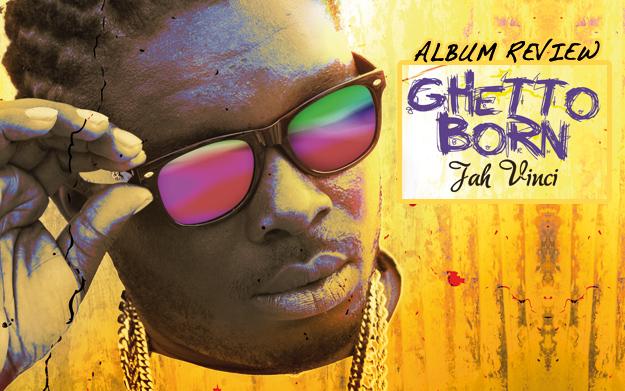 Album Review: Jah Vinci - Ghetto Born