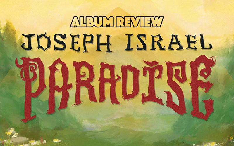 Album Review: Joseph Israel - Paradise