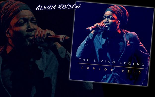 Album Review: Junior Reid - The Living Legend