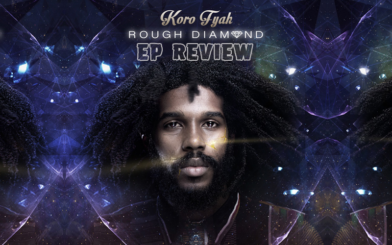 EP Review: Koro Fyah – Rough Diamond