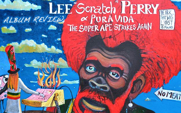 Album Review: Lee Scratch Perry & Pura Vida - The Super Ape Strikes Again
