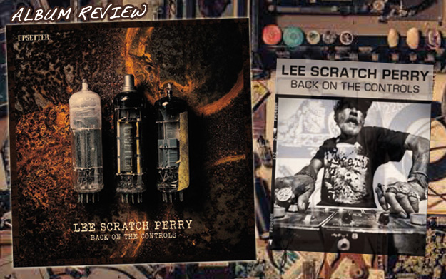 Album Review: Lee Scratch Perry - Back On The Controls