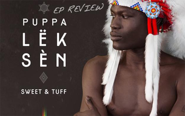 EP Review: Lëk Sèn – Sweet & Tuff