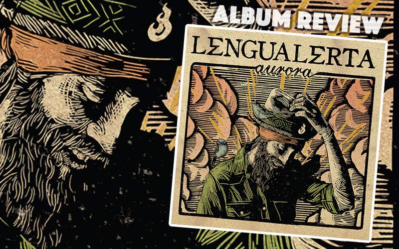 Album Review: Lengualerta - Aurora