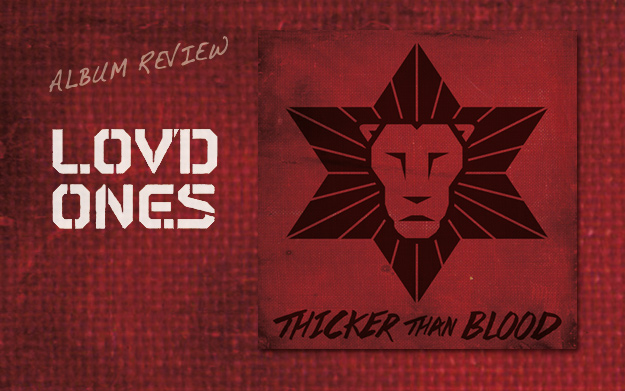 Album Review: Lovd Ones - Thicker Than Blood