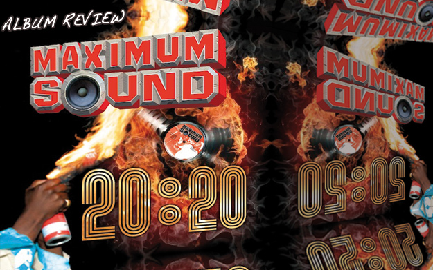 Album Review: Maximum Sound 20:20
