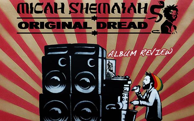 Album Review: Micah Shemaiah - Original Dread