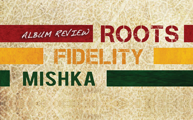 Album Review: Mishka - Roots Fidelity